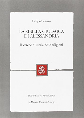 La Sibilla giudaica di Alessandria. Ricerche di storia delle religioni.: Camassa,Giorgio.