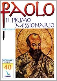 9788801002409: Paolo il primo missionario