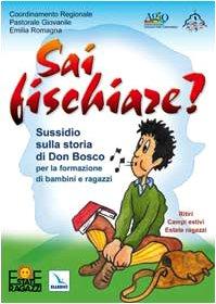 9788801027747: Sai fischiare? Sussidio sulla storia di Don Bosco per la formazione di bambini e ragazzi. Ritiri, campi estivi