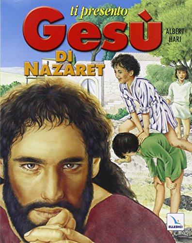 Ti presento Gesù di Nazaret (8801028113) by Albert Hari