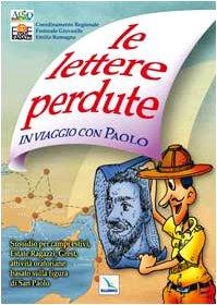 9788801030266: Le Lettere perdute. In viaggio con Paolo. Sussidio per campi estivi, Grest, attività oratoriane