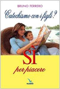 9788801030808: Catechismo con i figli? Sì per piacere