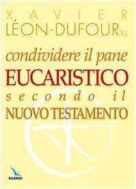 9788801031508: Condividere il pane eucaristico secondo il Nuovo Testamento