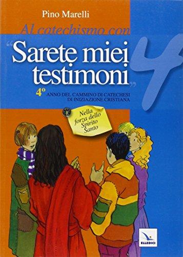 Al catechismo con «Sarete miei testimoni».Quaderno laboratorio: Marelli, Pino