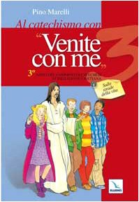 """Al catechismo con """"Venite con me"""". 3°: Marelli, Pino"""