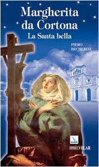 9788801042542: Margherita da Cortona. La santa bella