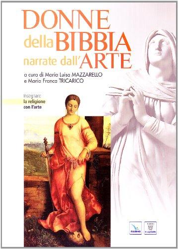 9788801044737: Donne della Bibbia narrate dall'arte