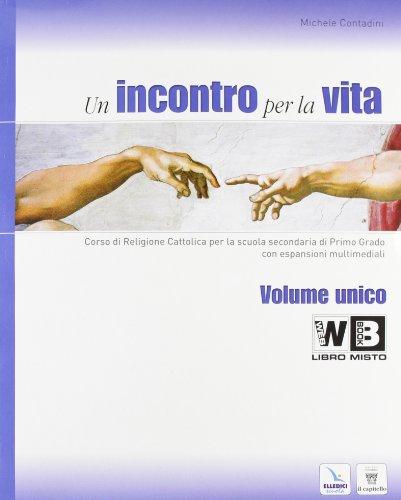 9788801047912: Un incontro per la vita. Corso di religione cattolica. Vol. 1-2-3. Con la Bibbia. Passi scelti. Con espansione online. Per la Scuola media