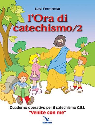 L'ora di catechismo. Quaderno operativo per il: Ferraresso, Luigi