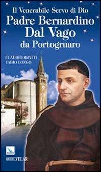 9788801049510: Il venerabile Servo di Dio Padre Bernardino Dal Vago da Portogruaro
