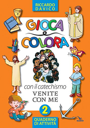 Gioca e colora con il catechismo «Venite: Davico, Riccardo