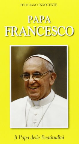 9788801054552: Papa Francesco. Il Papa delle Beatitudini
