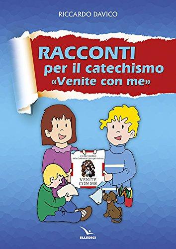 Racconti per catechismo «venite con me»: Riccardo Davico