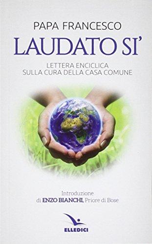 9788801058727: Laudato si'. Lettera enciclica sulla cura della casa comune (Servizio dell'unità)