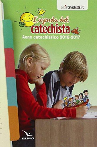 9788801059915: Agenda del catechista. Anno catechistico 2016-2017 (Agende, calendari, semestrini)