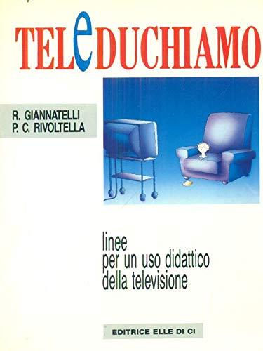 9788801103946: Teleduchiamo. Linee per un uso didattico della televisione