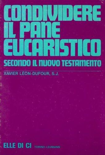 9788801109740: Condividere il pane eucaristico secondo il Nuovo Testamento