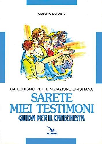 9788801111484: Sarete miei testimoni. Catechismo per l'iniziazione cristiana. Guida