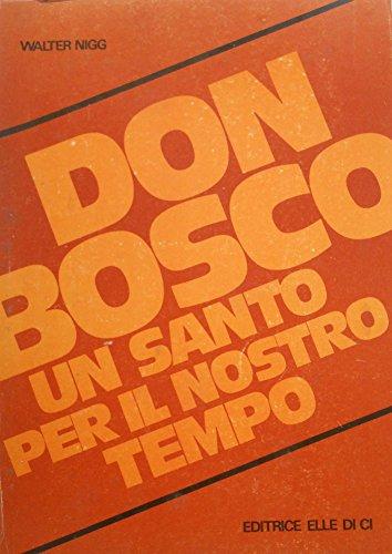 9788801116168: Don Bosco, un santo per il nostro tempo (Biografie di Don Bosco)
