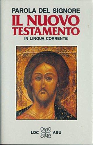Il Nuovo Testamento : Traduzione Interconfessionale Dal