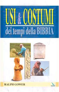 Usi E Costumi Dei Tempi Della Bibbia (8801165374) by Ralph Gower