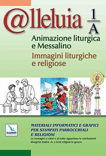 9788801700299: @lleluia 1/A. Animazione liturgica e Messalino. Materiali informatici e grafici per stampati parrocchiali e religiosi. Con CD-ROM (Clip Art)
