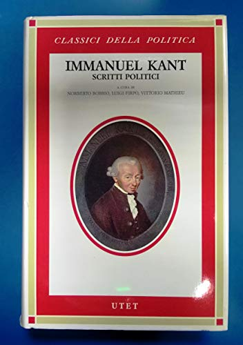 Scritti politici: E di filosofia della storia e del diritto (Classici della politica) (9788802026725) by Kant, Immanuel
