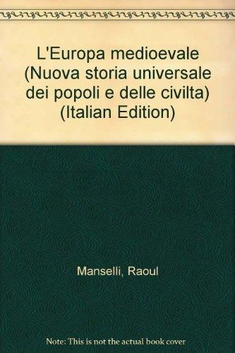 Storia Universale dei Popoli e delle Civiltà. Vol. 8/1: l'Europa Medioevale Fino ...