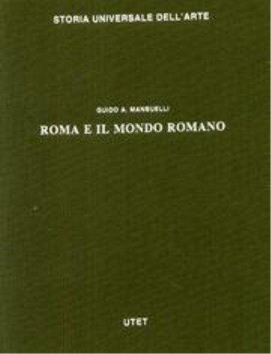Le civiltà antiche e primitive. Roma e il mondo romano (Storia universale dell'arte): ...