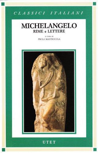 Rime e lettere (Classici italiani) (Italian Edition) (8802045976) by Michelangelo