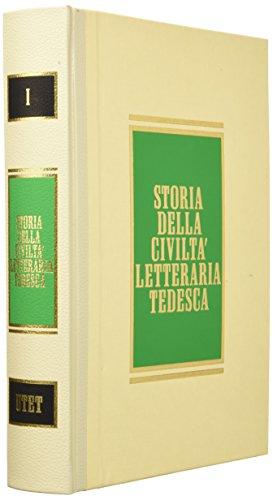 9788802053226: Storia della Civiltà Letteraria Tedesca. Vol.I: Dalle origini all'età classico-romantica. Vol.II:Ottocento e Novecento