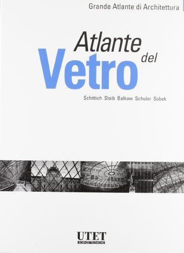 ATLANTE DEL VETRO: SCHITTICH- STAIB- BALKOW- SCHULER- SOBEK