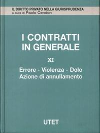 I contratti in generale. Vol. 11: Errore, violenza, dolo, azione di annullamento.