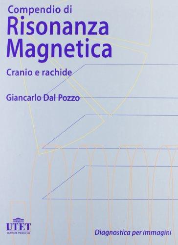 9788802057057: Compendio di risonanza magnetica. Cranio e rachide. Con CD-Rom (Diagnostica per immagini)