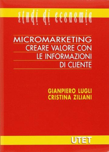 9788802061139: Micromarketing. Creare valore con le informazioni di cliente. Con CD-ROM