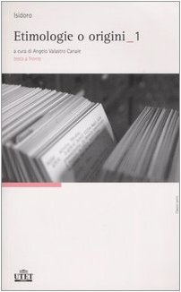 9788802074702: Etimologie o origini. Testo latino a fronte (2 Vol.)