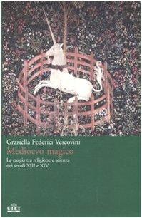 9788802079264: Medioevo magico. La magia tra religione e scienza nei secoli XIII e XIV