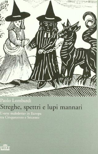 9788802079295: Streghe, spettri, lupi mannari. L'«arte maledetta» in Europa tra Cinquecento e Seicento