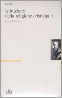 Istituzione della religione cristiana: Giovanni Calvino