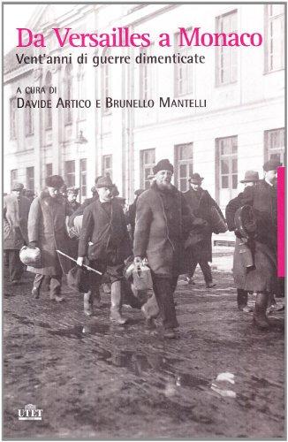 Da Versailles a Monaco. Vent'anni di guerre dimenticate.: Artico,Davide. Mantelli,Brunello.