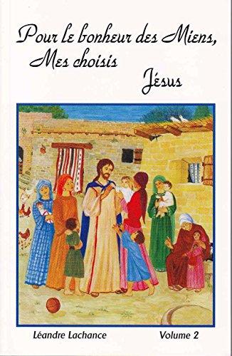 9788802203393: Pour le bonheur des Miens, Mes choisis J�SUS : Entretiens spirituels, volume 2