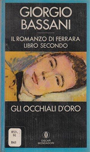Gli occhiali d'oro (Oscar narrativa): Giorgio Bassani