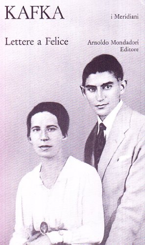 Lettere a Felice (1912-1917): Franz Kafka
