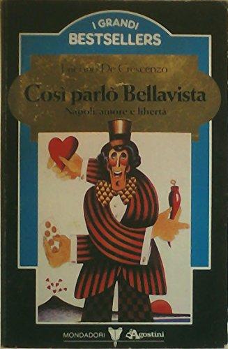 9788804139690: Così parlò Bellavista. Napoli, amore e libertà (I libri di Luciano De Crescenzo)