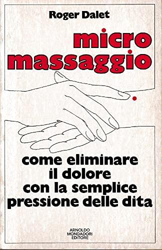 9788804156192: Micromassaggio. Come eliminare il dolore con la semplice pressione delle dita