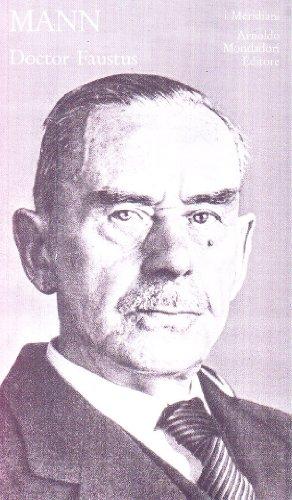 Doctor Faust - MANN, Thomas (Lubecca, 1875 - Kilchberg, 1955)