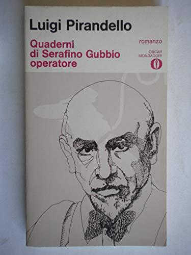 9788804176282: Quaderni di Serafino Gubbio operatore (Oscar narrativa)
