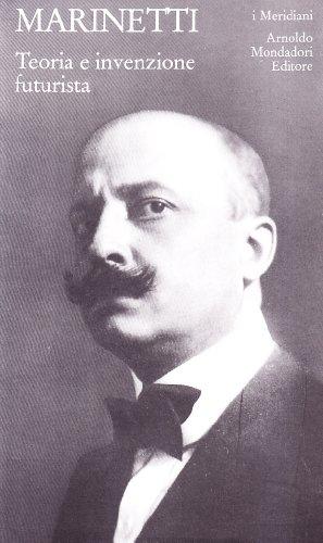 Teoria e invenzione futurista (i Meridiani) - Marinetti, Filippo T.
