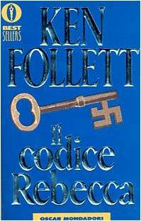 Il codice Rebecca - Ken Follet