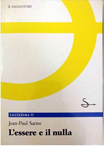 L'Essere e il Nulla. Saggio di ontologia: Sartre,Jean Paul.